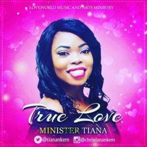 True Love – Minister Tiana (Christian Music Download)