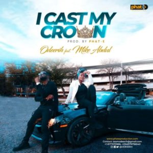 [Video] I Cast My Crown – Odeerih Ft. Mike Abdul (Christian Music Download)