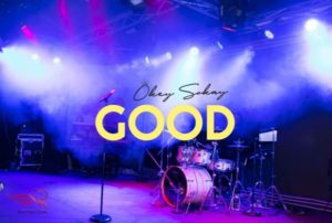 [Music + Video] Good – Okey Sokay [Live] (Christian Music Download)