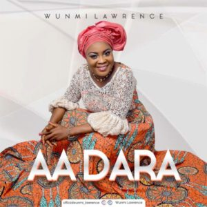 Aa Dara – Wunmi Lawrence (Christian Music Download)