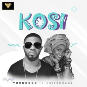 [Free Download] Kosi – YoungGod Ft. UniekGrace