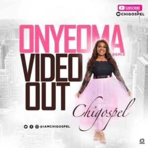 [Video] Chi- Gospel – Onyeoma Remix (Christian Music Download)