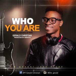 [Music + Lyrics] Who You Are - Gerald Christian (MP3 Download)