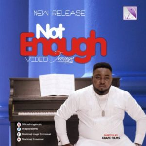 [Music + Video] Not Enough – Image (Christian Music Download)