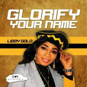 Glorify Your Name – Lizzy Gold (Christian Music Download)