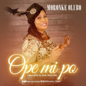 [MP3 Download] Ope Mi Po – Moronke Olubo