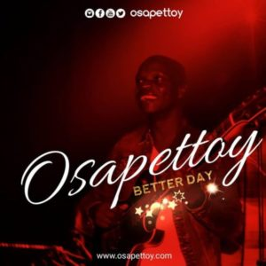 Better Day – Osapettoy (Christian Music Download)