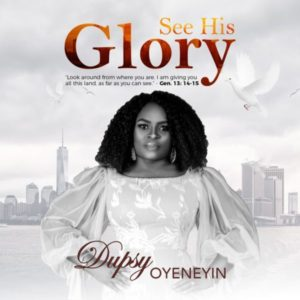 See His Glory – Dupsy Oyeneyin (Christian Music Download)