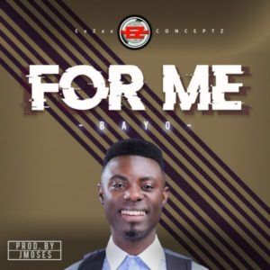 MP3 Download: For Me – Bayo