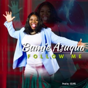 MP3 Download: Follow Me – Bumie Asuquo