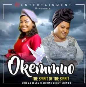MP3 Download: Okemmuo – Chioma Jesus Ft. Mercy Chinwo