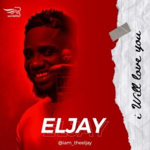 MP3 Download: I Will Love You – Eljay