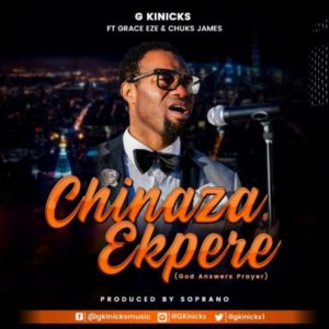 [Music + Video ]  Chinaza Ekpere – G Kinicks Ft. Grace Eze & Chuks James (MP3 Download)