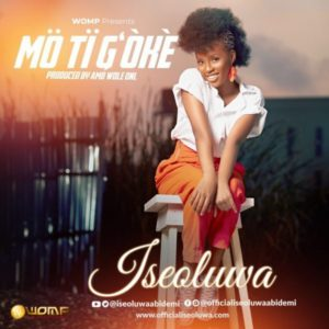 MP3 Download: Mo Ti G'oke – Iseoluwa