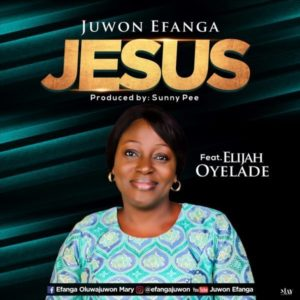 MP3 Download: Jesus – Juwon Efanga Ft.Elijah Oyelade