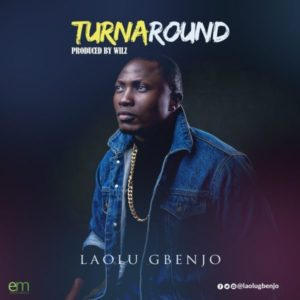 [MP3 Download] Turn Around – Laolu Gbenjo