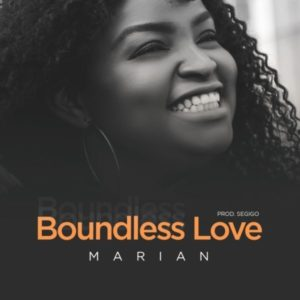 [Music + Lyrics] Boundless Love – Marian (MP3 Download)