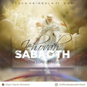 MP3 Download: Jehovah Sabaoth – Segun Abimbola Ft. Dammy Ajayi