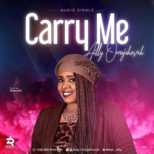 [Music + Lyrics] Carry Me – Ailly OmoJehovah (MP3 Download)