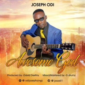 [Music + Lyrics] Awesome – Joseph Odi (MP3 Download)