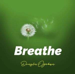 MP3 Download: Breathe – Dunsin Oyekan