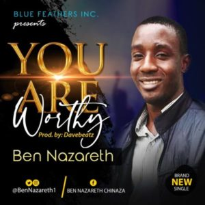 MP3 Download: You Are Worthy – Ben Nazareth
