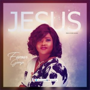 MP3 Download: Jesus – Favour George