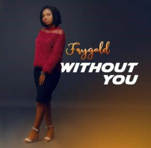 MP3 Download: Without You – FayGold