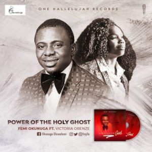 [Lyrics Video] Power Of The Holy Ghost – Femi Okunuga Ft. Victoria Orenze