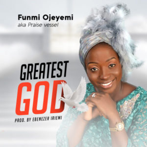 MP3 Download: Greatest God – Funmi Ojeyemi