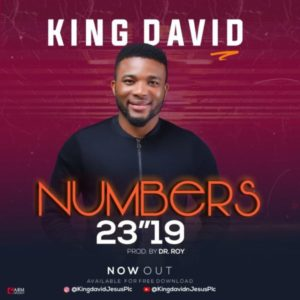 "[Music + Lyrics] Numbers 23""19 – King David (MP3 Download)"