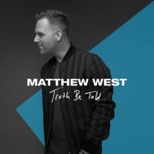 MP3 Download: Truth Be Told – Matthew West