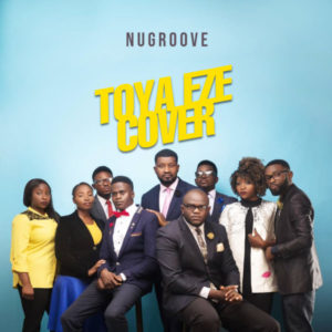 MP3 Download: Toya Eze [Cover] – NuGroove