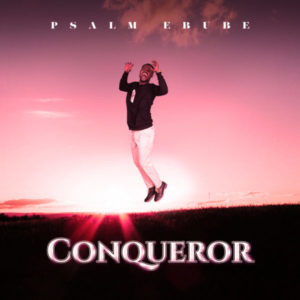 MP3 Download: Conqueror [Ajagunsegun] – Psalm Ebube