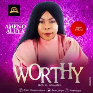 MP3 Download: Worthy – Amen O. Aluya