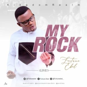 [Music + Video] My Rock [Live] – Fortune Ebel (MP3 Download)