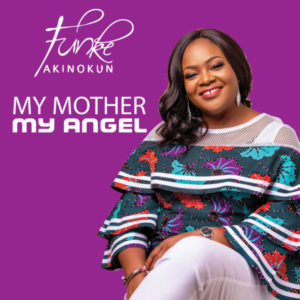 [Video] My Mother, My Angel – Funke Akinokun (Gospel Song)