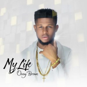 [Video] My Life – Ossy (Gospel Song)