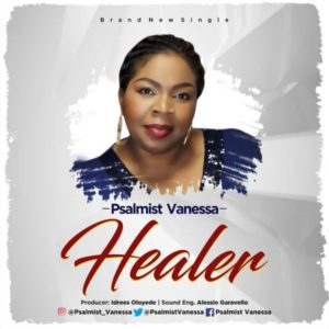 MP3 Download: Healer – Psalmist Vanessa