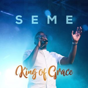 MP3 Download: King Of Grace – Seme