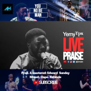 [Music + Video] You No Be Man – Yemy TPX (MP3 Download)