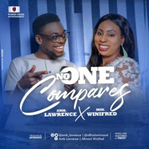 MP3 Download: No One Compares – Amb. Lawrence Ft. Min. Winifred