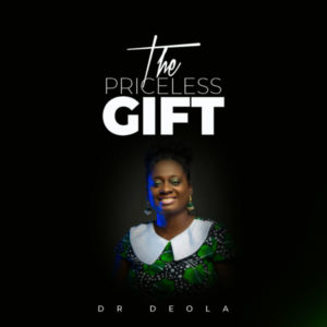 MP3 Download: The Priceless Gift – Dr. Deola