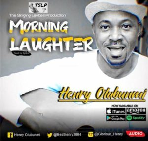 MP3 Download: Morning Laughter – Henry Olubunmi