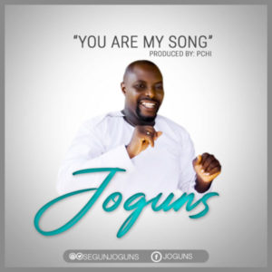 [Music + Video] You Are My Song – Joguns (MP3 Download)