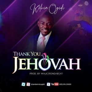 MP3 Download: Thank You Jehovah – Kelvin Ogidi