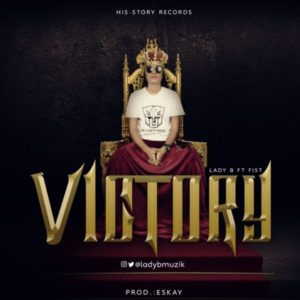 MP3 Download: Victory – Lady B Ft. Fist