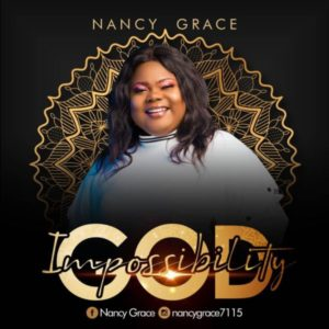 MP3 Download: Impossibility God – Nancy Grace