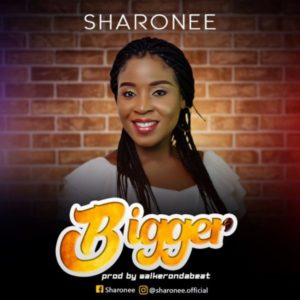 MP3 Download: Bigger – Sharonee