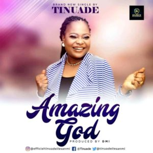 [Video + Music] Amazing God – Tinuade (MP3 Download)